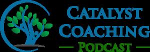 Catalyst Coaching Podcast Logo