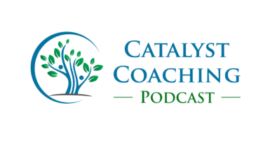Catalyst Coaching Podcast