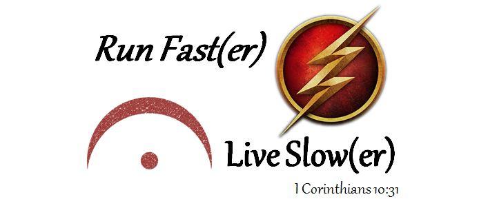 Run Faster. Live Slower.