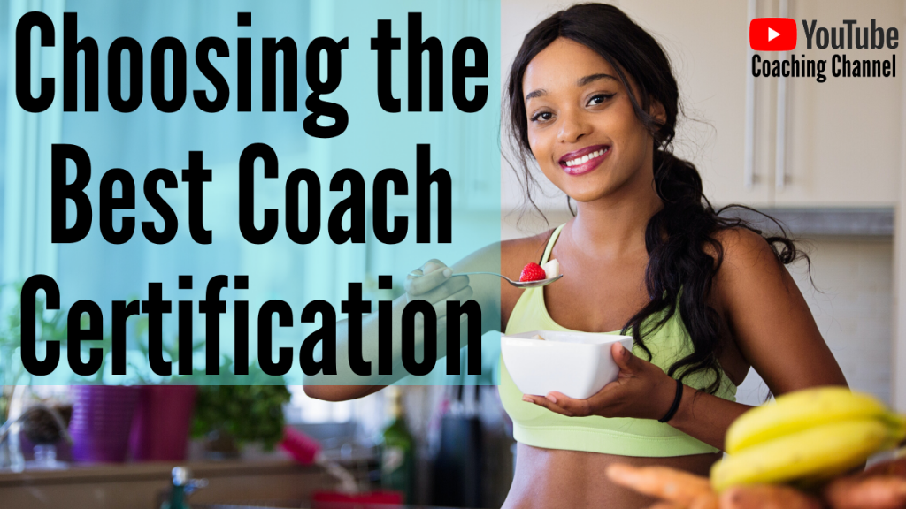 Choosing the Best Coach Certification