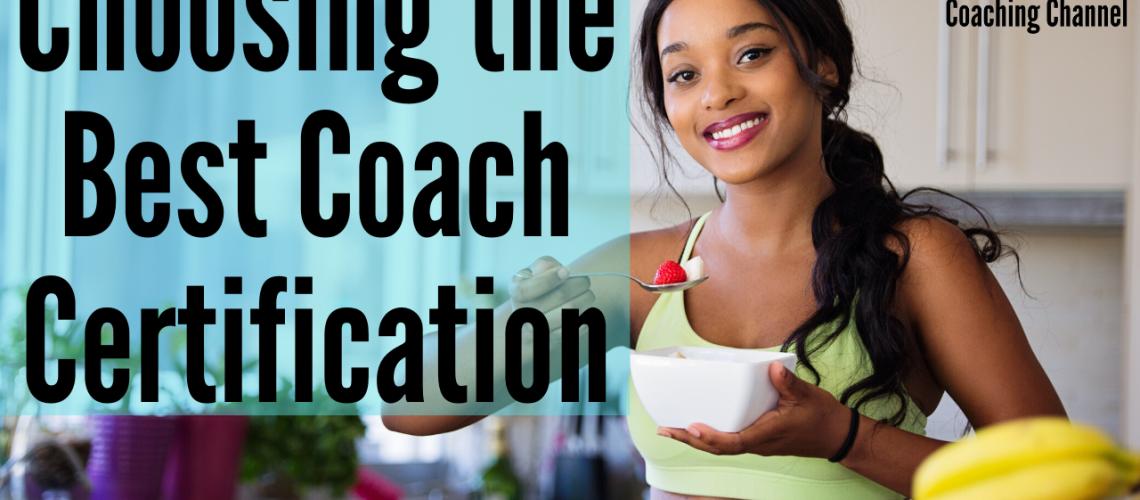 Choosing the Best Coach Certification